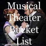 Musical Theater Bucket List